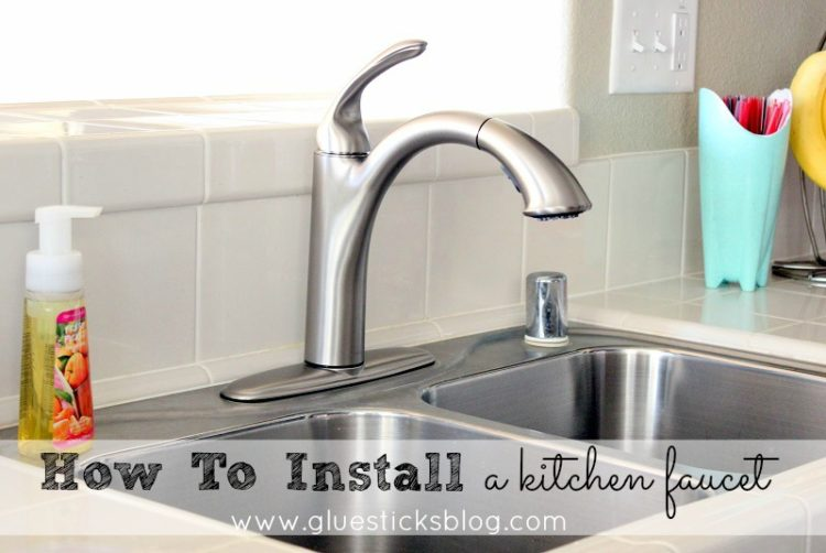how to install a kitchen faucet gluesticks