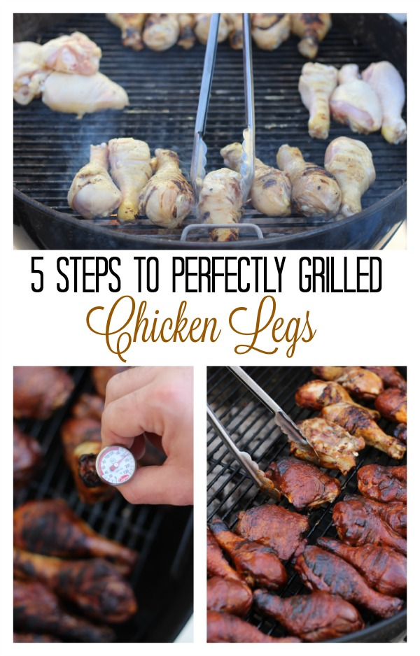 5 Steps to Perfectly Grilled Chicken Legs
